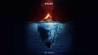 KALEO - Hey Gringo [OFFICIAL AUDIO]