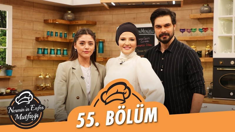 Nermin'in Enfes Mutfağı 55 Bölüm 2 Haziran 2021 Halil İbrahim Ceyhan ve Sıla Türkoğlu