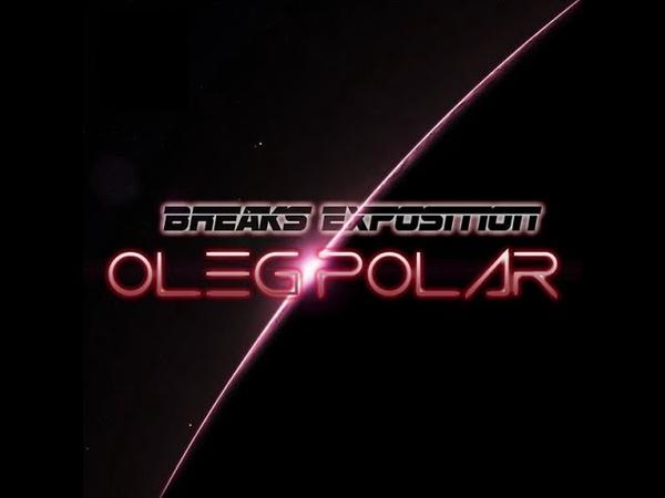 Breaks Exposition 041 Atmospheric Progressive Breaks Mix by Oleg Polar