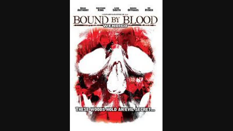 Bound By Blood Wendigo смотреть онлайн без регистрации