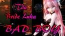 737【MMD】BAD BOY【Tda Bride Luka】