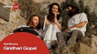 Sati Ethnica  - Giridhari Gopal | Mantra Live