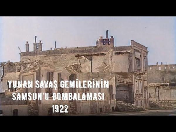 Yunan Savaş Gemilerinin 1922 Yılında Samsun'u Bombalaması