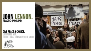 GIVE PEACE A CHANCE. (Ultimate Mix, 2020) - Plastic Ono Band (official music video HD)
