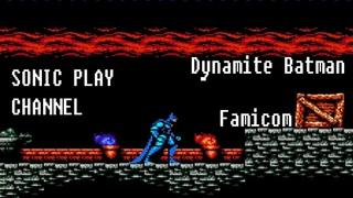 Dynamite Batman ➤ Прохождение / Longplay ➤ (NES, Famicom, Dendy)