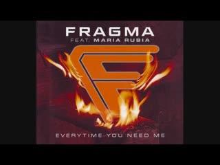 Fragma Feat. Maria Rubia - Everytime You Need Me (Maxi-Single)