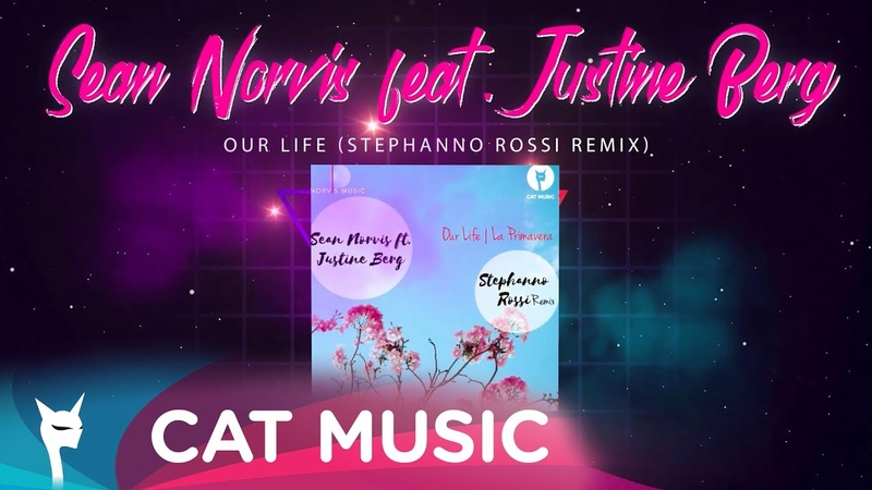 Sean Norvis feat Justine Berg Our Life Stephano Rossi Remix