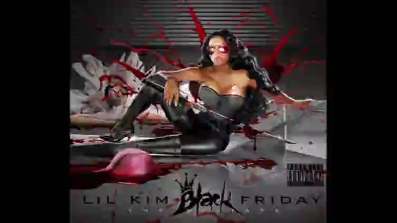 Lil Kim - Black Friday The Mixtape (FULL ALBUM) [CDQ].mp4