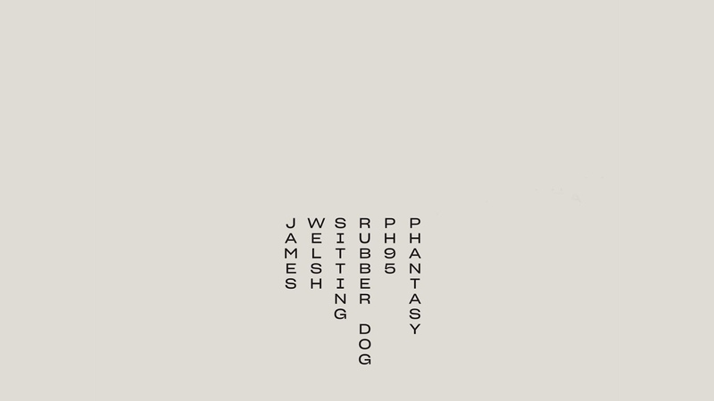 James Welsh - Rubber Dog [PH95]
