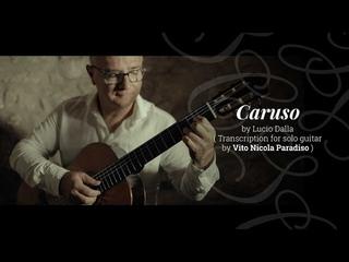 Caruso (Lucio Dalla) - Vito Nicola Paradiso - Trascrizione per sola chitarra | Salvador Cortez