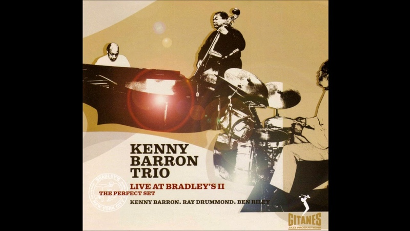Kenny Barron Trio Ray Drummond Ben Riley Live at Bradley's You Don't Know What Love Is