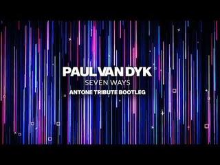 Paul Van Dyk - Seven Ways (AnTone Tribute Bootleg)