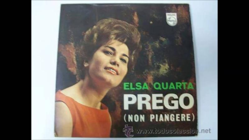 Elsa Quarta - Prego (Non Piangere) 1965
