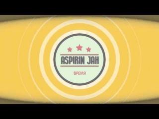 Aspirin Jah - Время