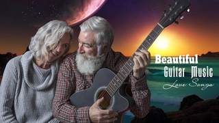 Beautiful Guitar Music - Soft Romantic Love Songs Of All Time ♫ The Best Relaxing Instrumental Music