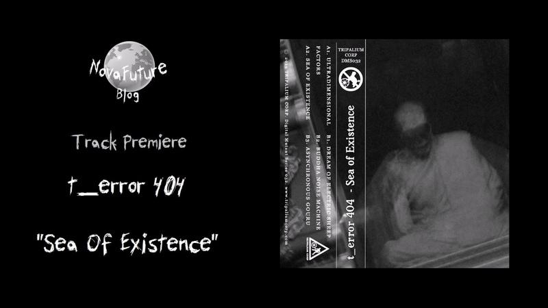 T_error 404 - Sea Of Existence [DMS032 | Tripalium Records | Premiere]
