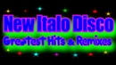 New Italo Disco Greatest Hits Remixes 2 2017