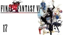Final Fantasy VI SNES/FF3US Part 17 - Zozo