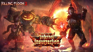 [ДО ПОСЛЕДНЕГО!] Новый ивент Infernal Insurrection, глянем   Killing Floor 2