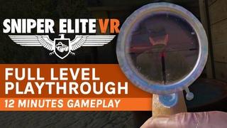 Sniper Elite VR: 12 Minutes Of Gameplay!