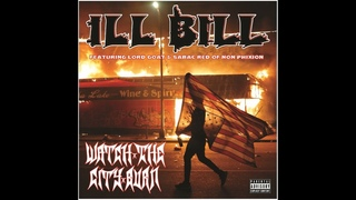 ILL BILL - Watch The City Burn ft. Lord Goat & Sabac Red of Non Phixion