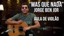 Jorge Ben Jor Mas Que Nada como tocar aula de violão