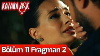 Kazara Aşk 11. Bölüm 2. Fragman