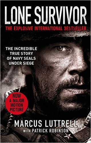 Lone Survivor - The Eyewitness Account of Operation Redwing and the Lost Heroes of SEAL Team 10