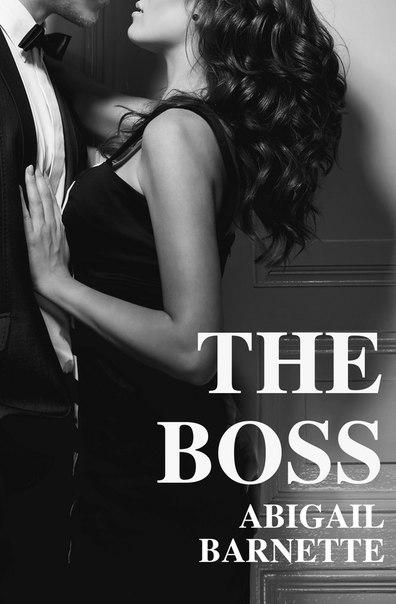 Abigail Barnette - The Boss (The Boss #1)