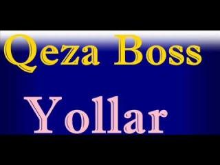 Qeza Boss - Yollar