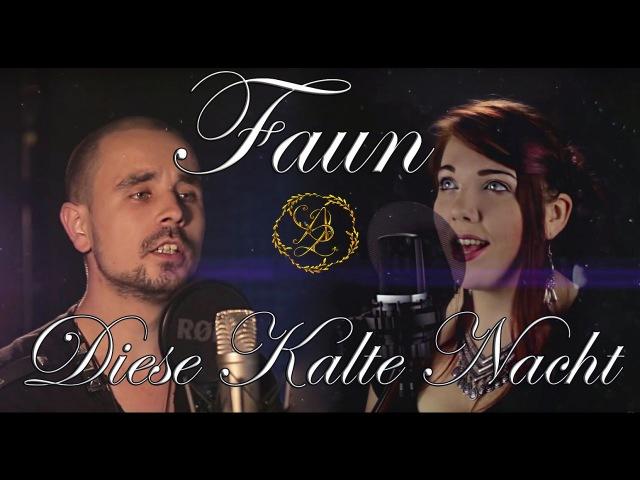 FAUN Diese Kalte Nacht Cover By Alina Lesnik feat Logan Epic Canto