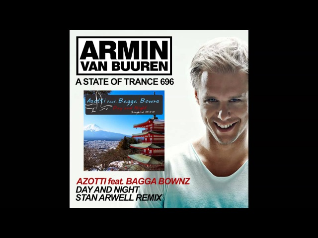 Azotti feat Bagga Bownz Day And Night Stan Arwell Remix @Played by Armin van Buuren ASOT696