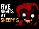 Five Nights at Sheepys - ПОНИ АНИМАТРОНИКИ