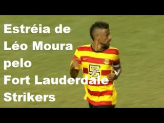 Estréia de Léo Moura - Fort Lauderdale Strikers vs New York Cosmos 0-1 All Goals & Highlights - NASL