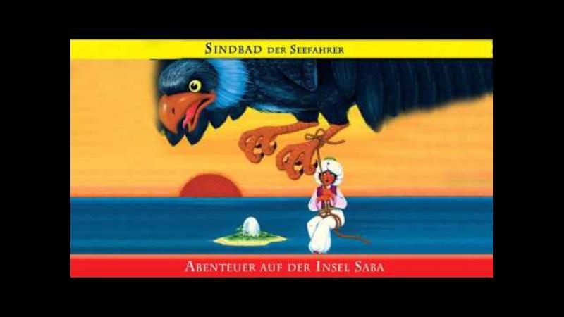 Die Märchen von 1001 Nacht: Die Geschichte von Sindbad dem Seefahrer und Sindbad dem Lastträger