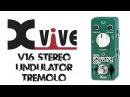 Xvive Stereo Undulator Tremolo pedal demo