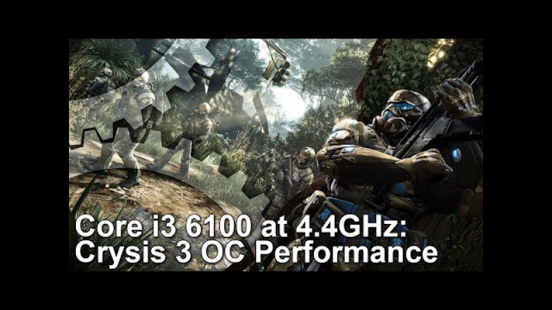 Crysis 3 Core i3 6100 4 4GHz BCLK Overclock Stock vs OC vs i7 6700K