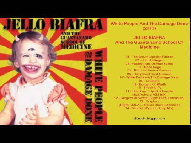 Jello Biafra White People And The Damage Done 2013 Full