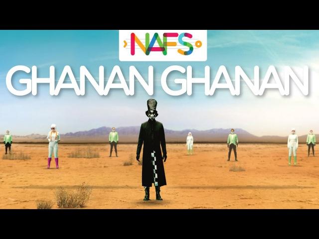Ghanan Ghanan Official Music Video by NAFS