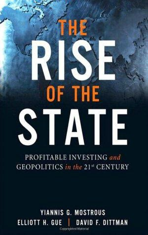 The Rise of the State Profitable Investing and Geopolitics in the 21st Century
