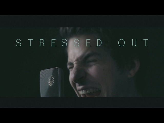 Twenty one pilots Stressed Out cover by Our Last Night