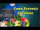 Como Prevenir El Cancer Alimentos Contra El Cáncer Alimentos Que Previenen El Cancer El Cáncer