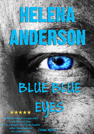 Blue Blue Eyes  Crime Novel - Helena Anderson