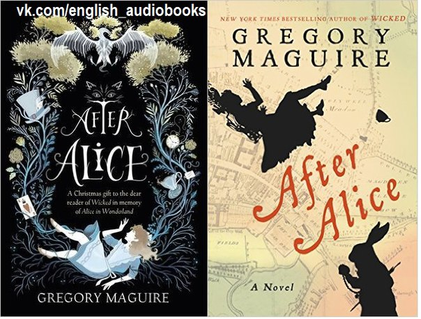 After Alice - Gregory Maguire
