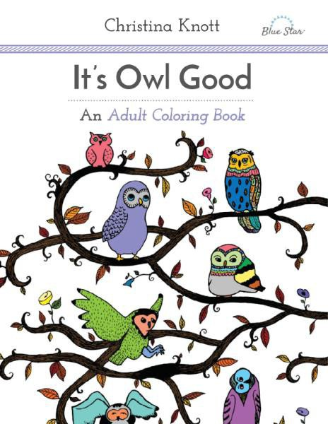 It's Owl Good - An Adult Coloring Book