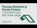 Thomas Schwartz Fausto Fanizza - I Can't Be Found feat. Susie Ledge