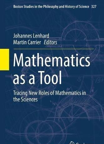 Mathematics as a Tool Tracing New Roles of Mathematics in the Sciences