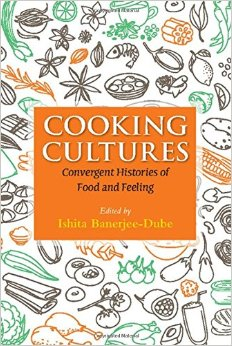 Cooking Cultures Convergent Histories of Food and Feeling