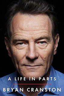 Bryan Cranston - A Life in Parts