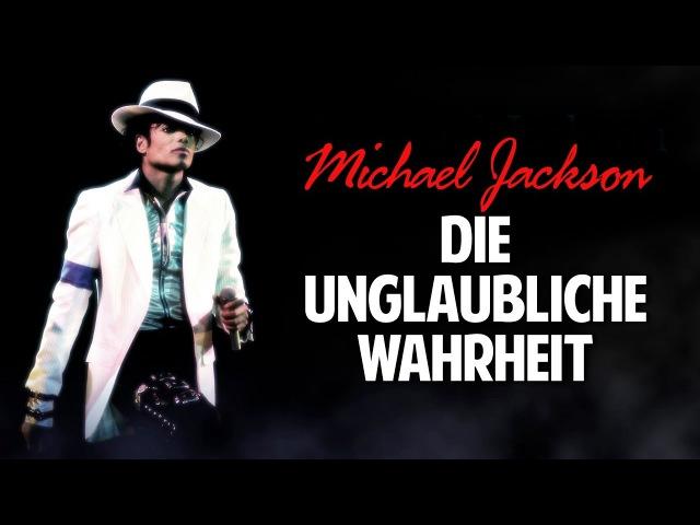 Michael Jackson Die unglaubliche Wahrheit über den größten Popstar der Welt